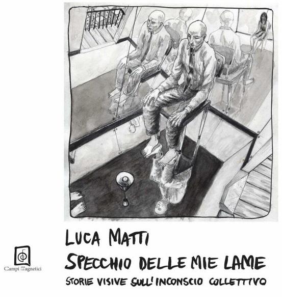 Luca Matti disegna e scrive il libro Specchio delle mie lame