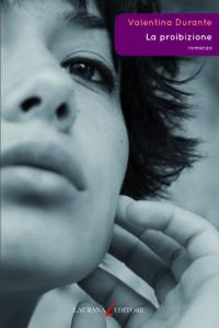 """Zia Eleonora è la vera protagonista del romanzo di Valentina Durante, """"La proibizione"""". Gli altri non sono che vittime del suo modo atroce di amare"""