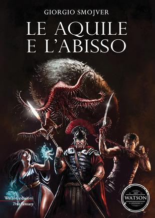 """Giorgio Smojver ha recentemente pubblicato """"Le aquile e l'abisso"""", romanzo di sword and sorcery che ci porta nell'Impero romano dell'epoca di Vespasiano"""