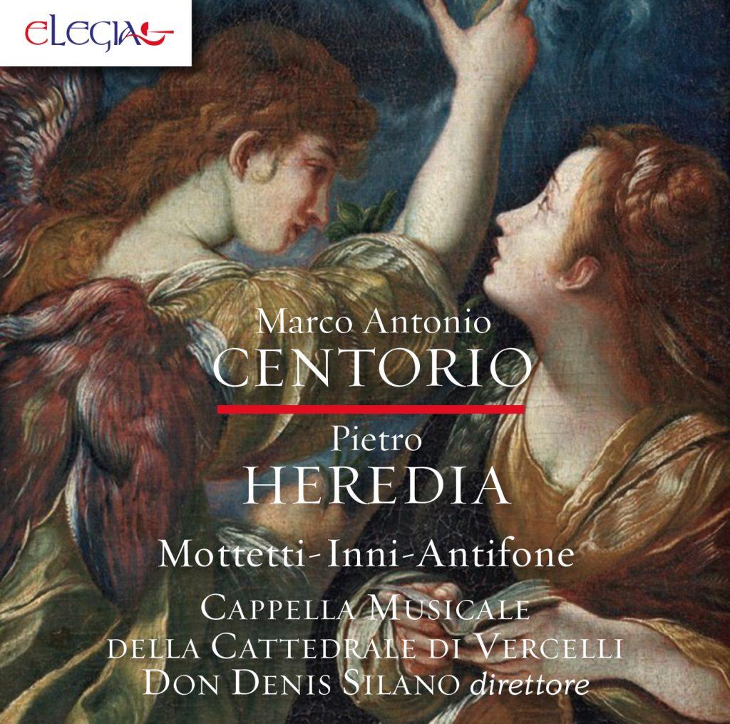La Cappella Musicale della Cattedrale di Vercelli diretta da mons. Denis Silano ci fa riscoprire due maestri: Pietro Heredia  e Marco Antonio Centorio