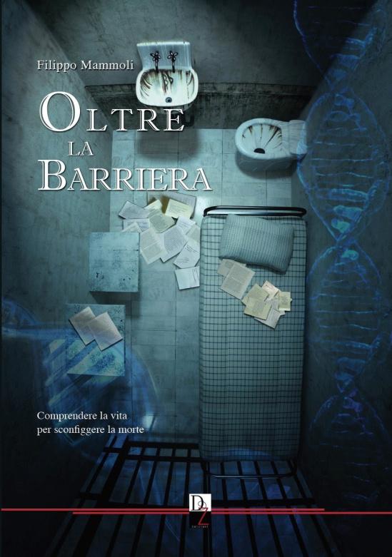 """""""Oltre la barriera"""", il romanzo di Filippo Mammoli"""