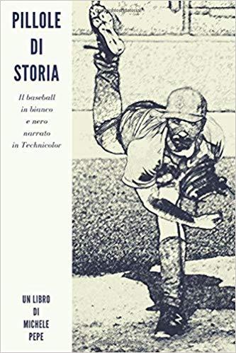 """""""Pillole di storia"""", il libro di Michele Pepe sul baseball"""