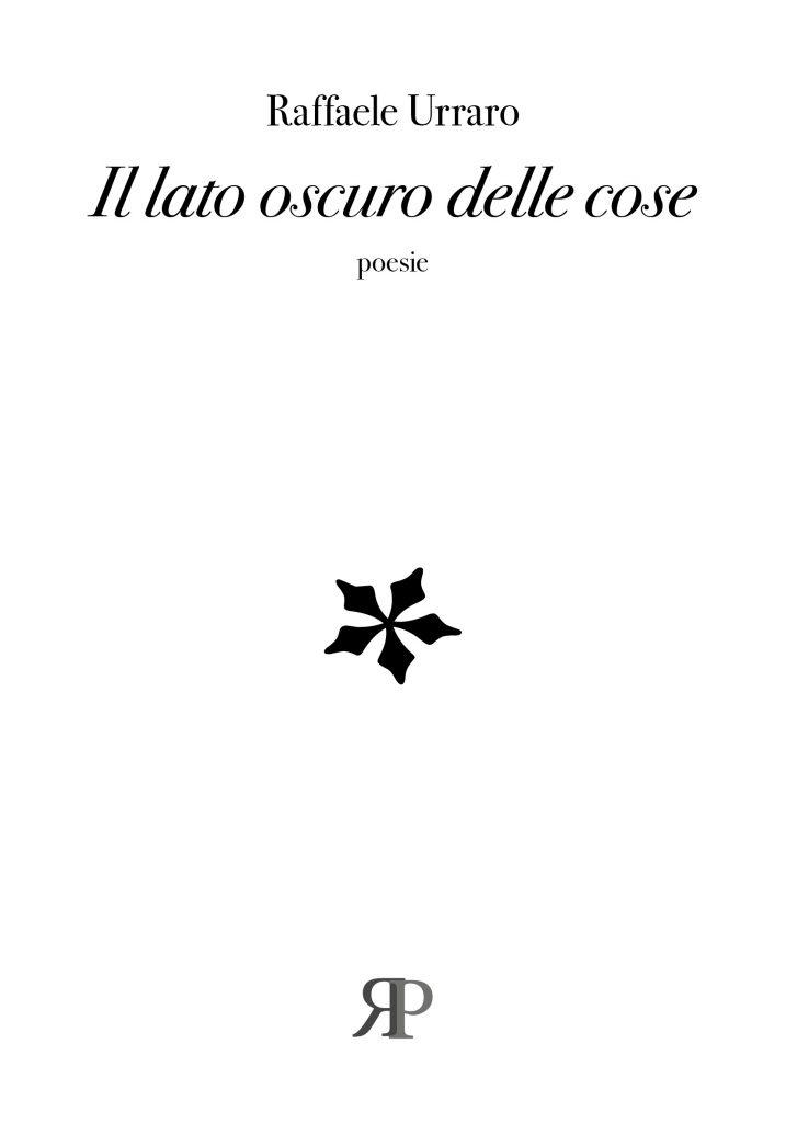 """""""Il lato oscuro delle cose"""", poesie di Raffaele Urraro"""