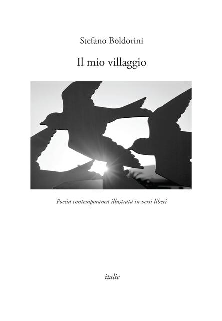 """""""Il mio villaggio"""", il nuovo libro di Stefano Boldorini"""