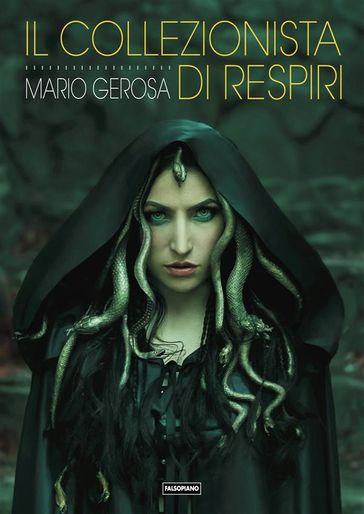 """""""Il collezionista di respiri"""", l'art thriller di Mario Gerosa"""