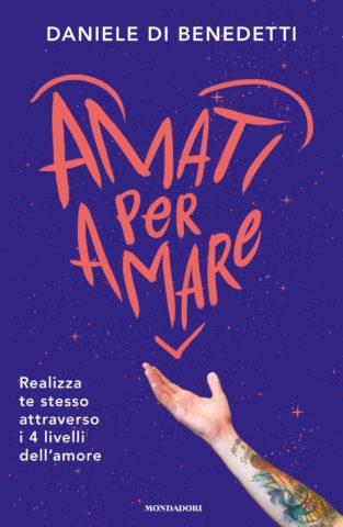Amati per Amare, il nuovo libro di Daniele Di Benedetti