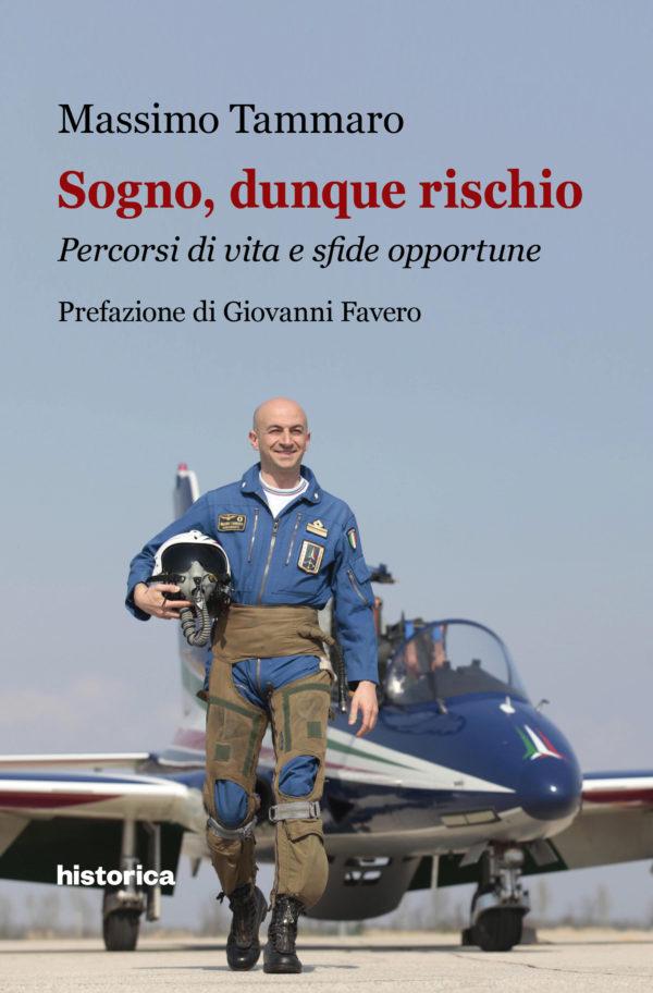 """Massimo Tammaro, già Comandante delle Frecce Tricolori e oggi imprenditore di successo, ha raccontato parte della sua vita nel libro """"Sogno, dunque rischio"""""""