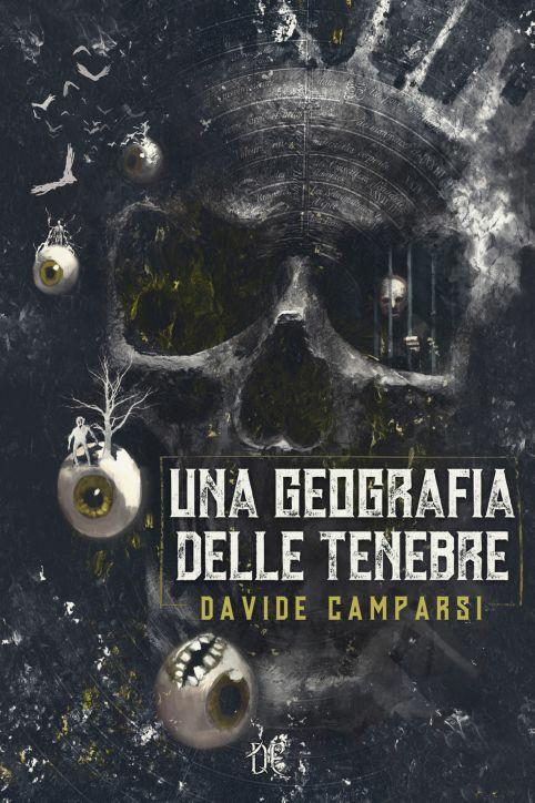 Una Geografia delle Tenebre, l'horror di Davide Camparsi