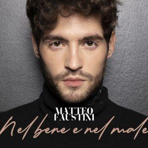 Nel Bene e nel Male, la canzone di Matteo Faustini a Sanremo