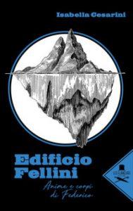 """""""Edificio Fellini"""", il libro di Isabella Cesarini"""