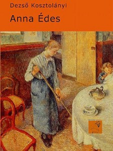 Dezso Kosztolányi, Anna Edes, Edizioni Anfora, 2014