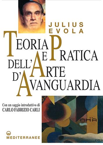 """""""Julius Evola. Teoria e pratica dell'atte d'avanguardia"""", per la prima volta tutta l' opera artistica di Evola teorico, poeta e pittore"""