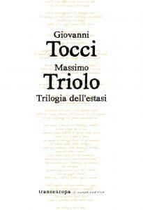 Trilogia dell'estasi, per Transeuropa nella collana Nuova poetica 3.0, opera poetica di 72 pagine di Massimo Triolo e Giovanni Tocci