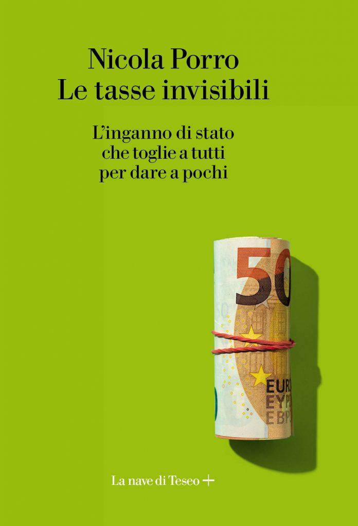 Le tasse invisibili, il libro di Nicola Porro