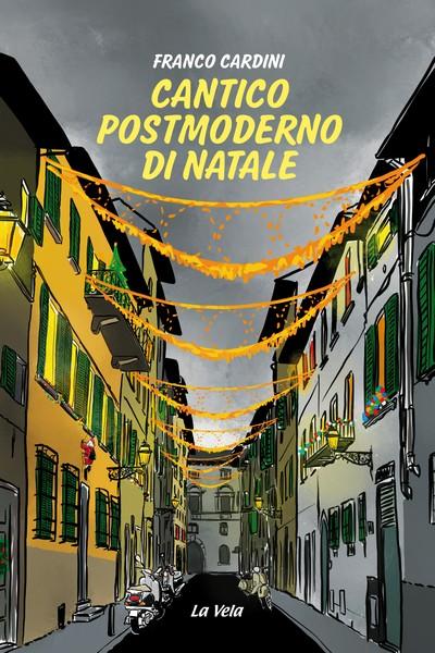 Pochi sanno che Franco Cardini negli anni si è cimentato anche nella narrativa esce ora per l'editore La Vela Cantico postmoderno di Natale