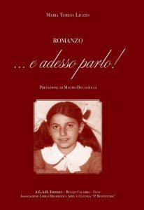 """""""E adesso parlo!"""", il romanzo di Maria Teresa Liuzzo"""