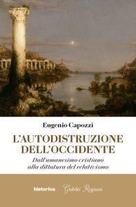 Come si è arrivati a tutto ciò Ha provato a rispondere lo storico napoletano Eugenio Capozzi con il suo ultimo saggio