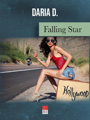 """Falling Star, il romanzo di Daria D. Morelli sulle """"stelle cadenti"""" di Hollywood"""